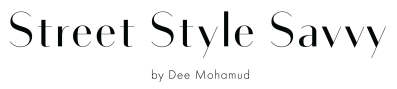 Street Style Savvy by Dee Mohamud | Style Blog